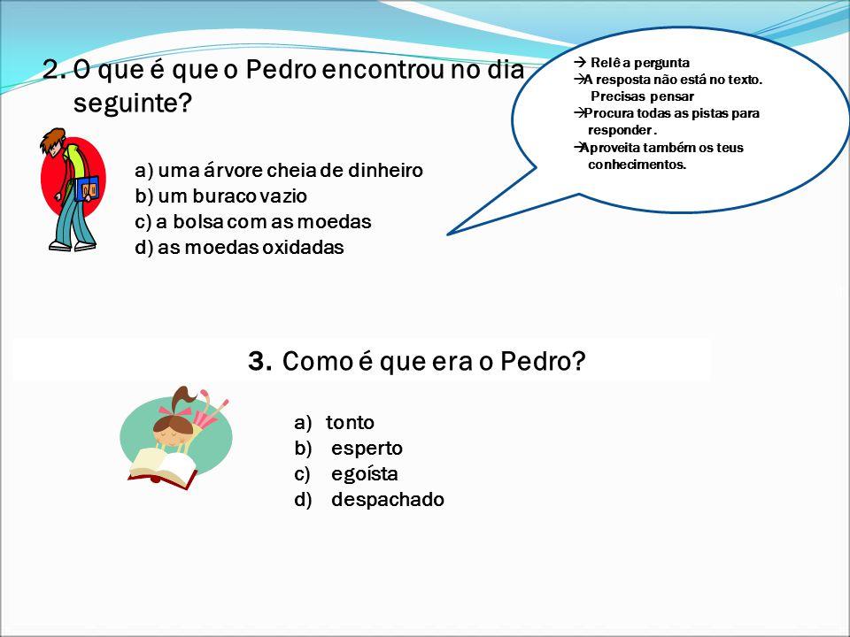 2. O que é que o Pedro encontrou no dia seguinte
