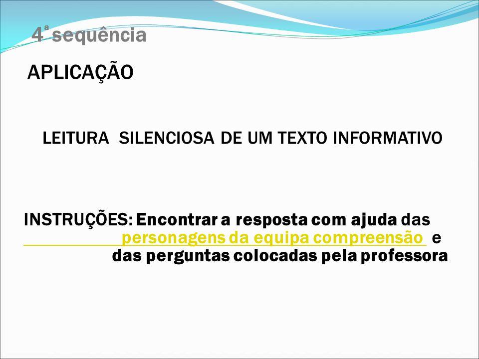 4ª sequência APLICAÇÃO LEITURA SILENCIOSA DE UM TEXTO INFORMATIVO