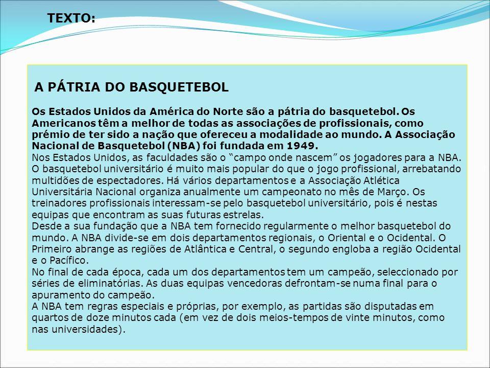 TEXTO: A PÁTRIA DO BASQUETEBOL