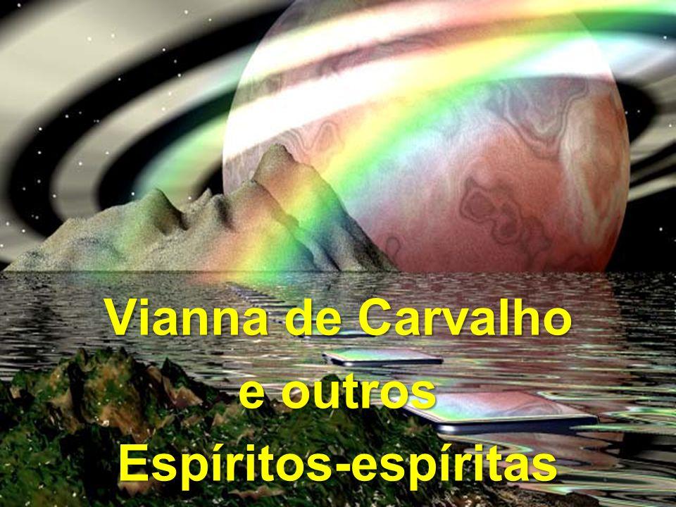 Vianna de Carvalho e outros Espíritos-espíritas