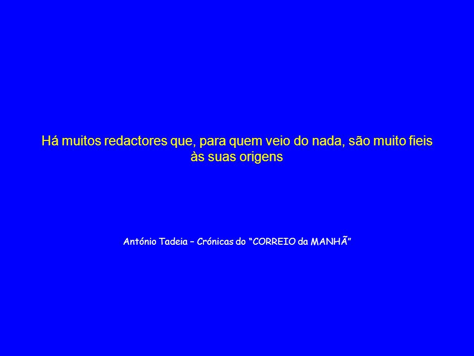 António Tadeia – Crónicas do CORREIO da MANHÃ