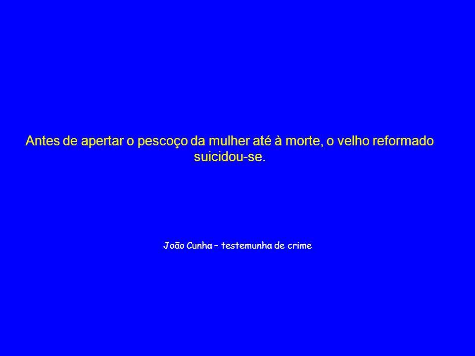 João Cunha – testemunha de crime