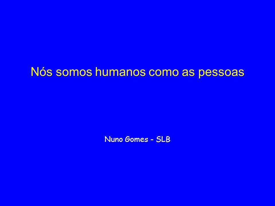 Nós somos humanos como as pessoas