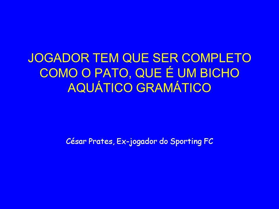 César Prates, Ex-jogador do Sporting FC
