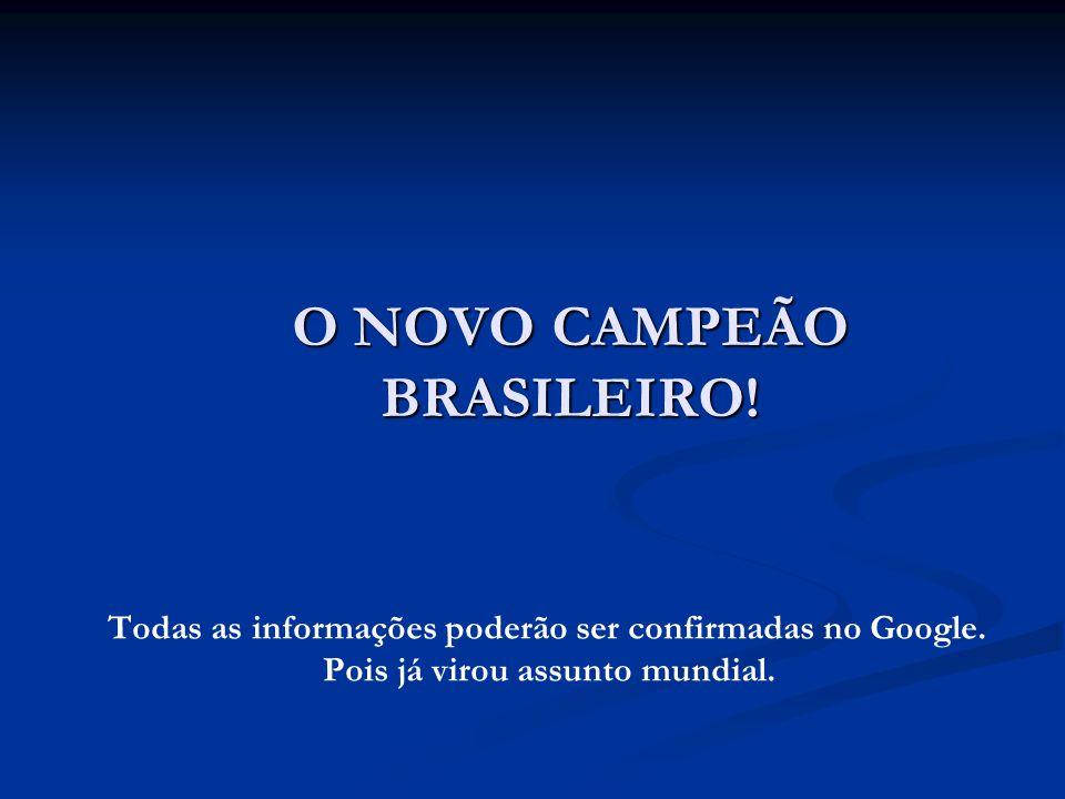 O NOVO CAMPEÃO BRASILEIRO!