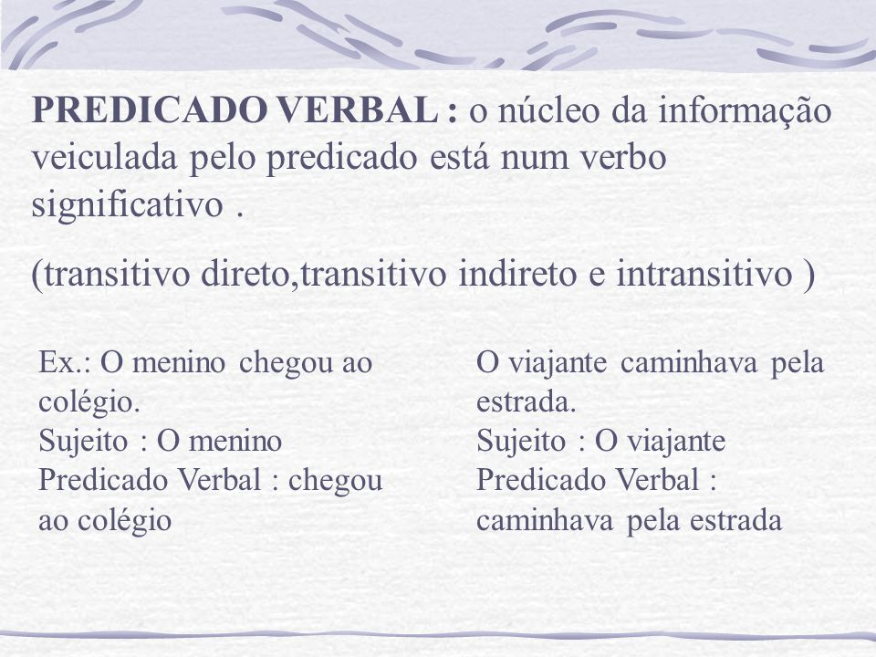 (transitivo direto,transitivo indireto e intransitivo )