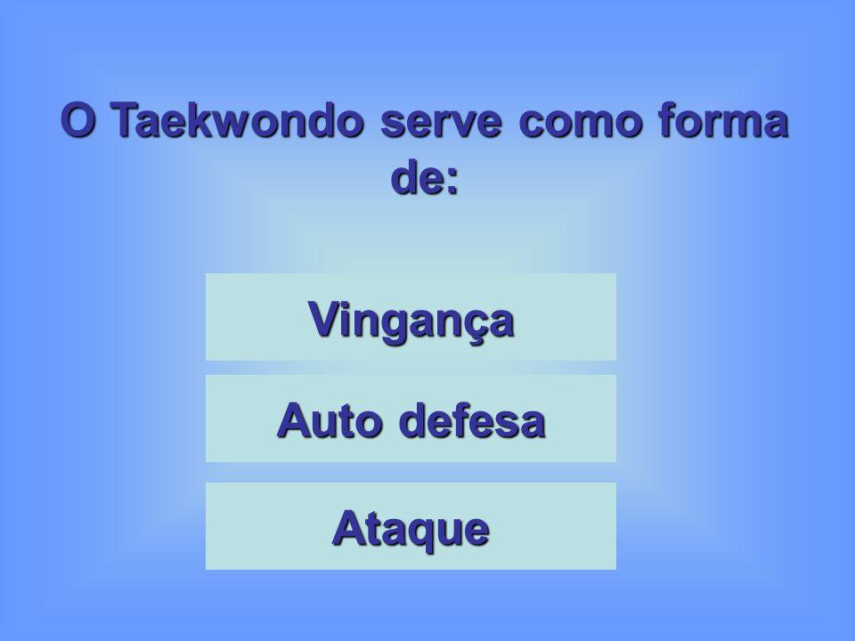 O Taekwondo serve como forma de: