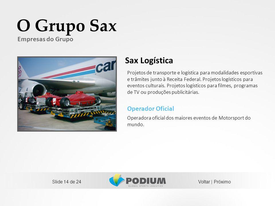O Grupo Sax Sax Logística Empresas do Grupo Operador Oficial