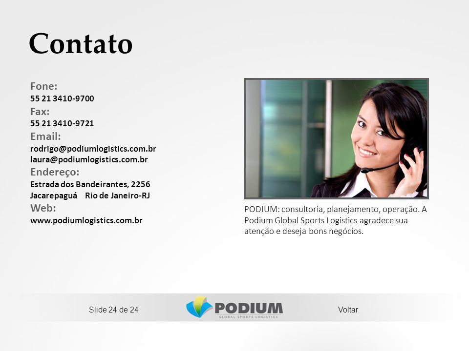 Contato Fone: Fax: Email: Endereço: Web: 55 21 3410-9700