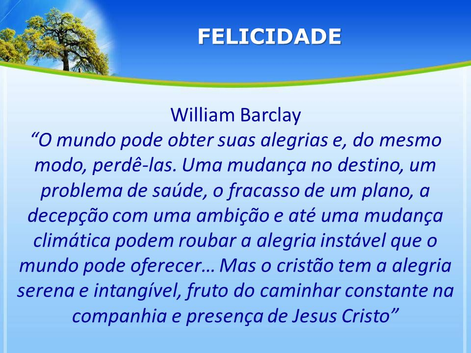 FELICIDADE William Barclay.