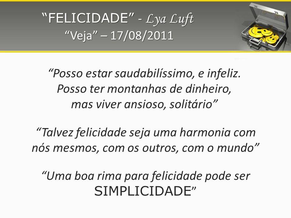 FELICIDADE - Lya Luft Veja – 17/08/2011