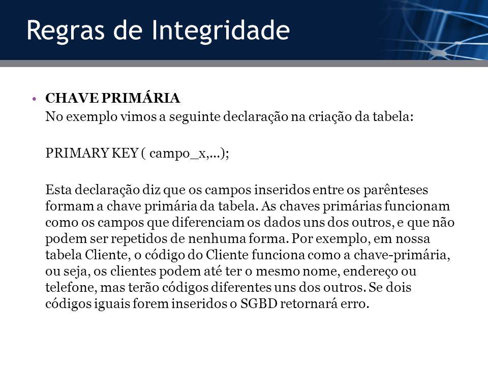 Regras de Integridade CHAVE PRIMÁRIA
