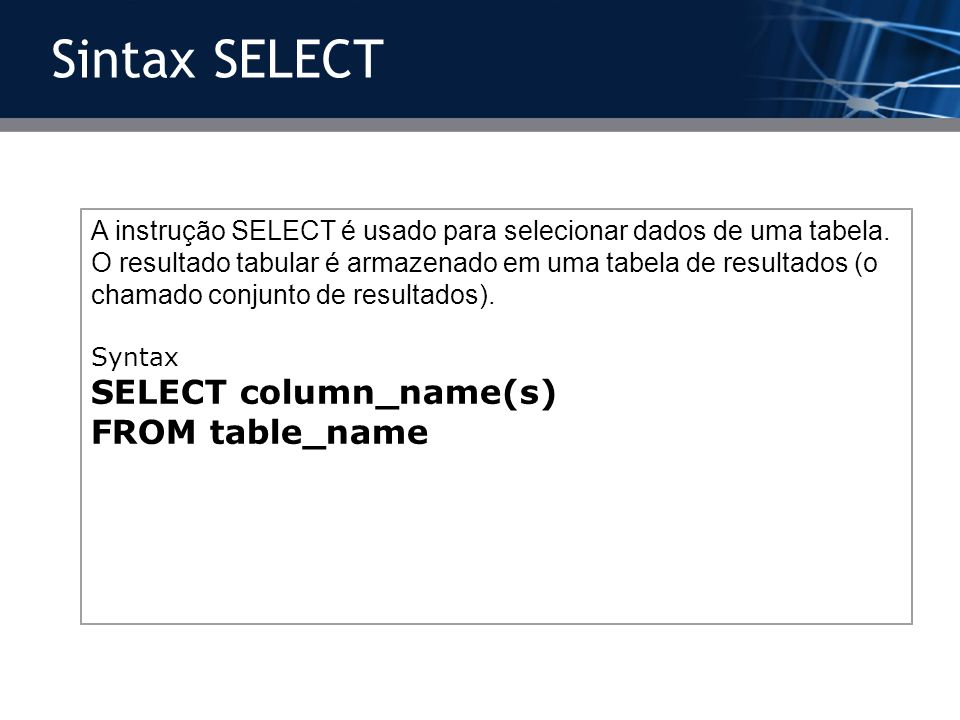 Sintax SELECT SELECT column_name(s) FROM table_name