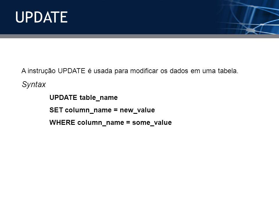 UPDATEA instrução UPDATE é usada para modificar os dados em uma tabela. Syntax. UPDATE table_name. SET column_name = new_value.