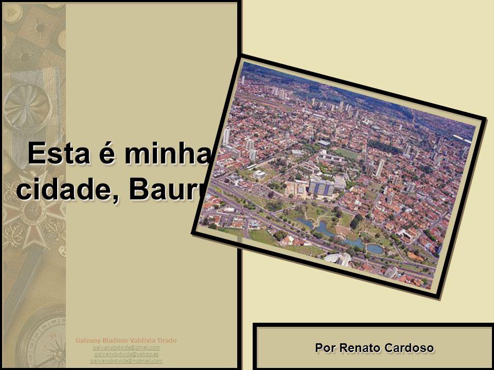 Esta é minha cidade, Bauru.