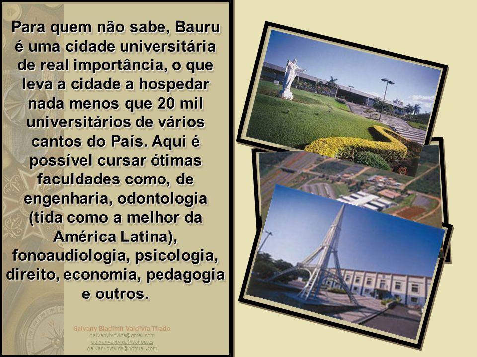 Para quem não sabe, Bauru é uma cidade universitária de real importância, o que leva a cidade a hospedar nada menos que 20 mil universitários de vários cantos do País.