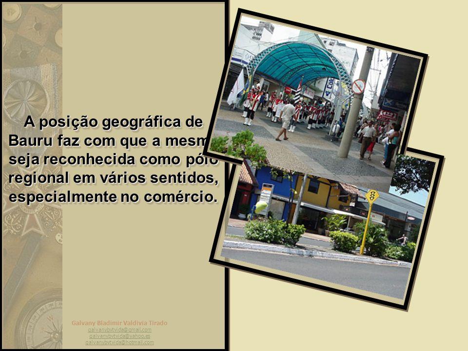 A posição geográfica de Bauru faz com que a mesma seja reconhecida como pólo regional em vários sentidos, especialmente no comércio.