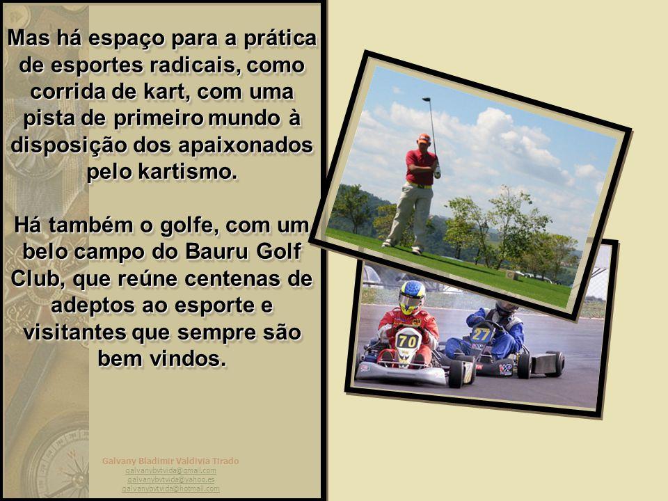 Mas há espaço para a prática de esportes radicais, como corrida de kart, com uma pista de primeiro mundo à disposição dos apaixonados pelo kartismo.