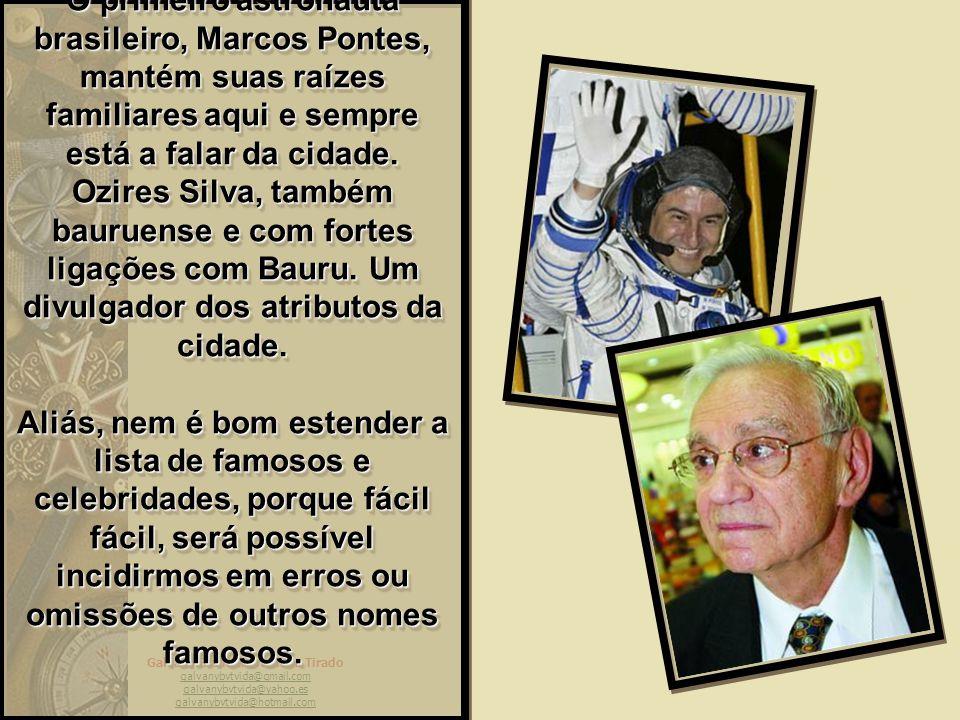 O primeiro astronauta brasileiro, Marcos Pontes, mantém suas raízes familiares aqui e sempre está a falar da cidade.