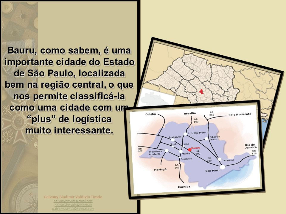 Bauru, como sabem, é uma importante cidade do Estado de São Paulo, localizada bem na região central, o que nos permite classificá-la como uma cidade com um plus de logística muito interessante.