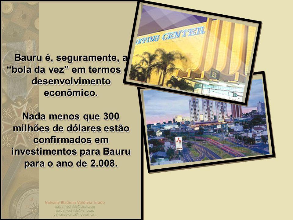 Bauru é, seguramente, a bola da vez em termos de desenvolvimento econômico.