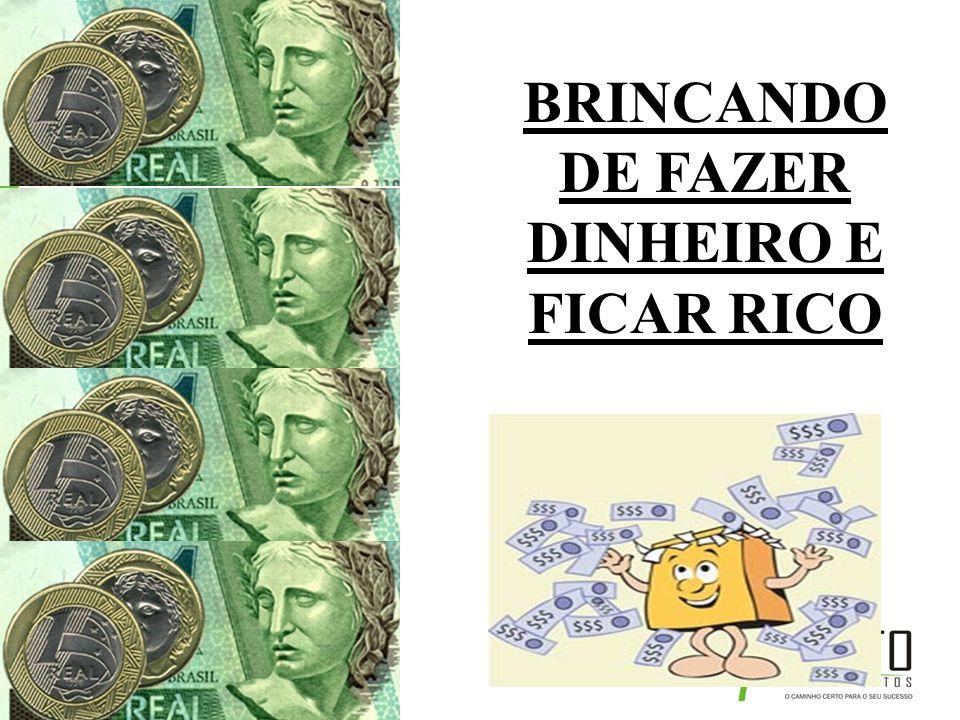 BRINCANDO DE FAZER DINHEIRO E FICAR RICO