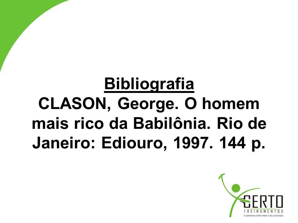 Bibliografia CLASON, George. O homem mais rico da Babilônia