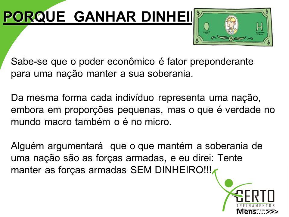 PORQUE GANHAR DINHEIRO