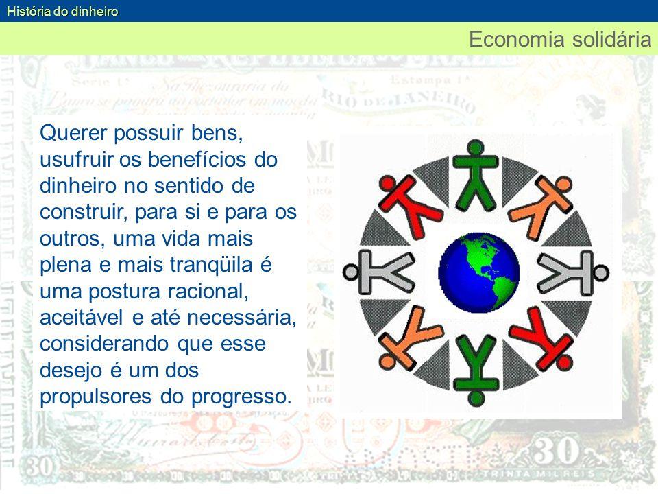 História do dinheiro Economia solidária.
