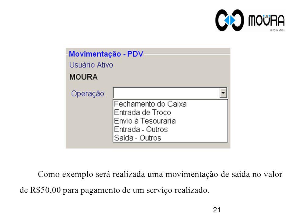 Como exemplo será realizada uma movimentação de saída no valor de R$50,00 para pagamento de um serviço realizado.