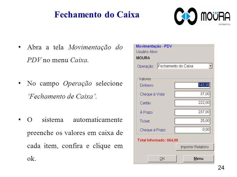 Fechamento do Caixa Abra a tela Movimentação do PDV no menu Caixa.