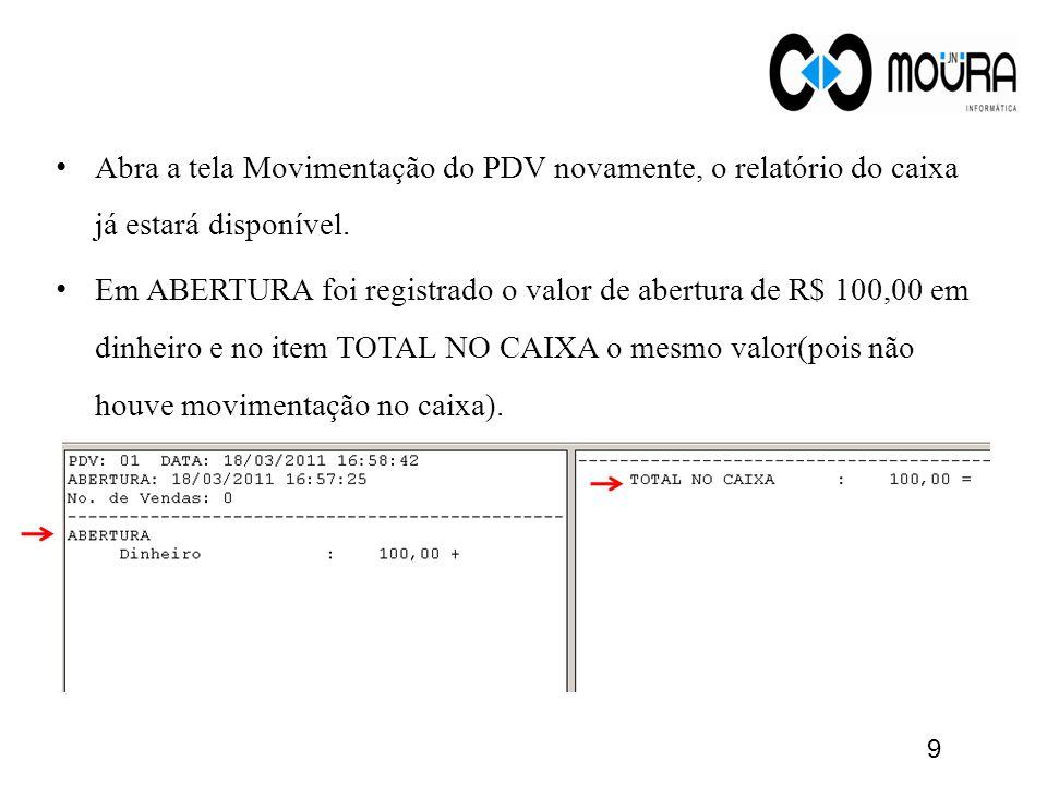 Abra a tela Movimentação do PDV novamente, o relatório do caixa já estará disponível.