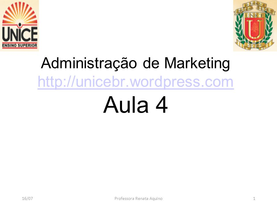 Administração de Marketing http://unicebr.wordpress.com Aula 4