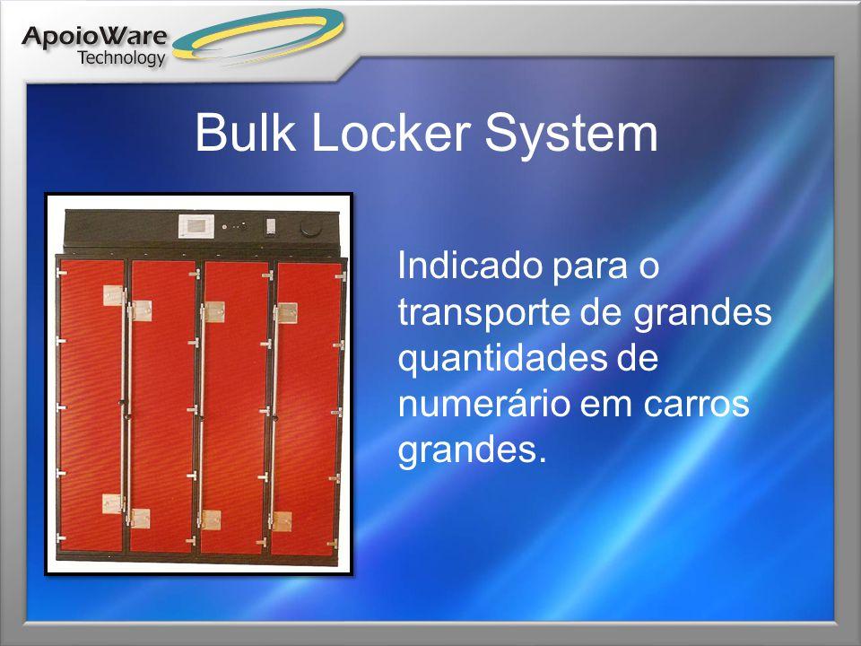 Bulk Locker System Indicado para o transporte de grandes quantidades de numerário em carros grandes.