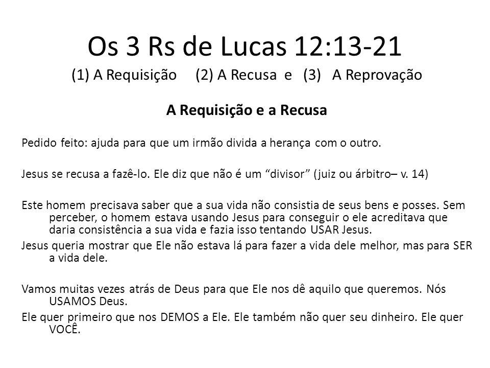 (1) A Requisição (2) A Recusa e (3) A Reprovação