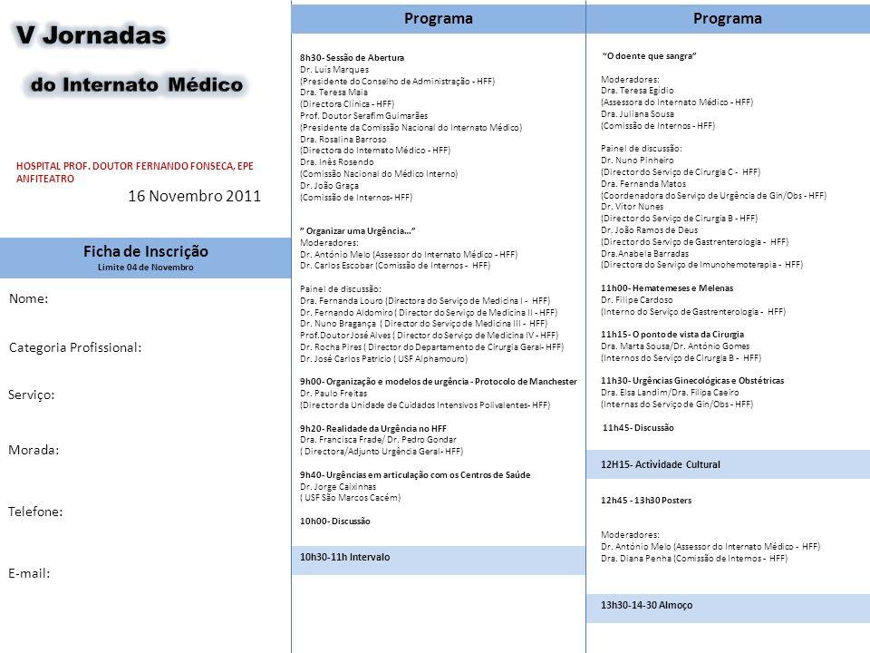 do Internato Médico V Jornadas Programa Programa 16 Novembro 2011