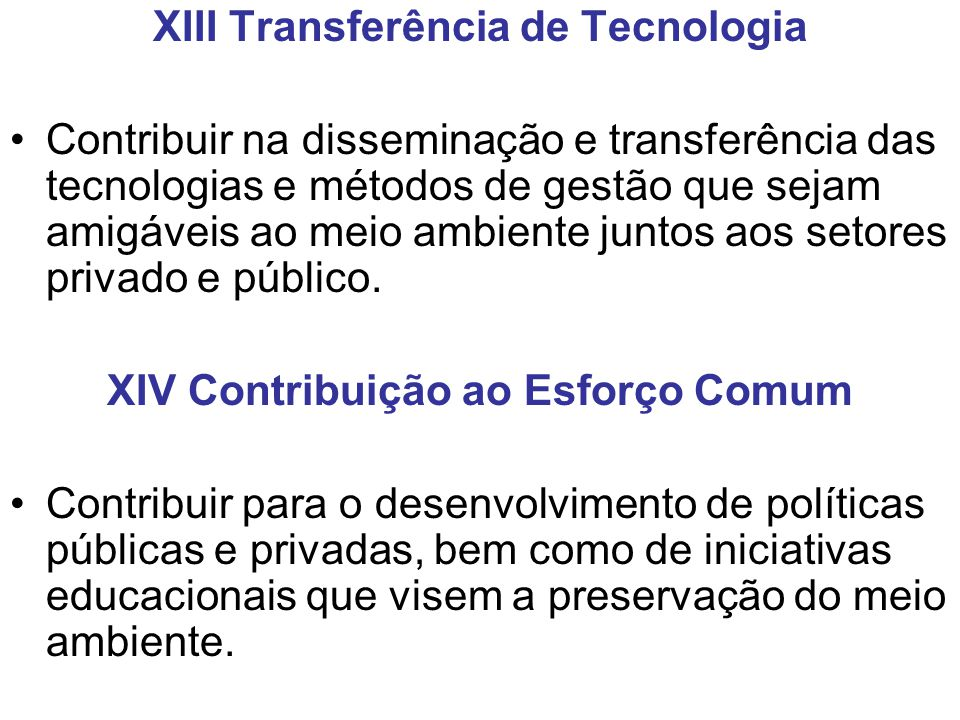 XIII Transferência de Tecnologia XIV Contribuição ao Esforço Comum