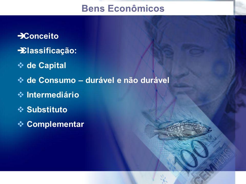 Bens Econômicos Conceito Classificação: de Capital
