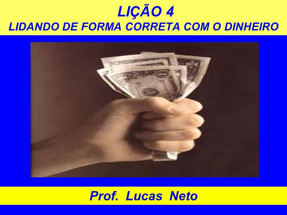 LIÇÃO 4 LIDANDO DE FORMA CORRETA COM O DINHEIRO