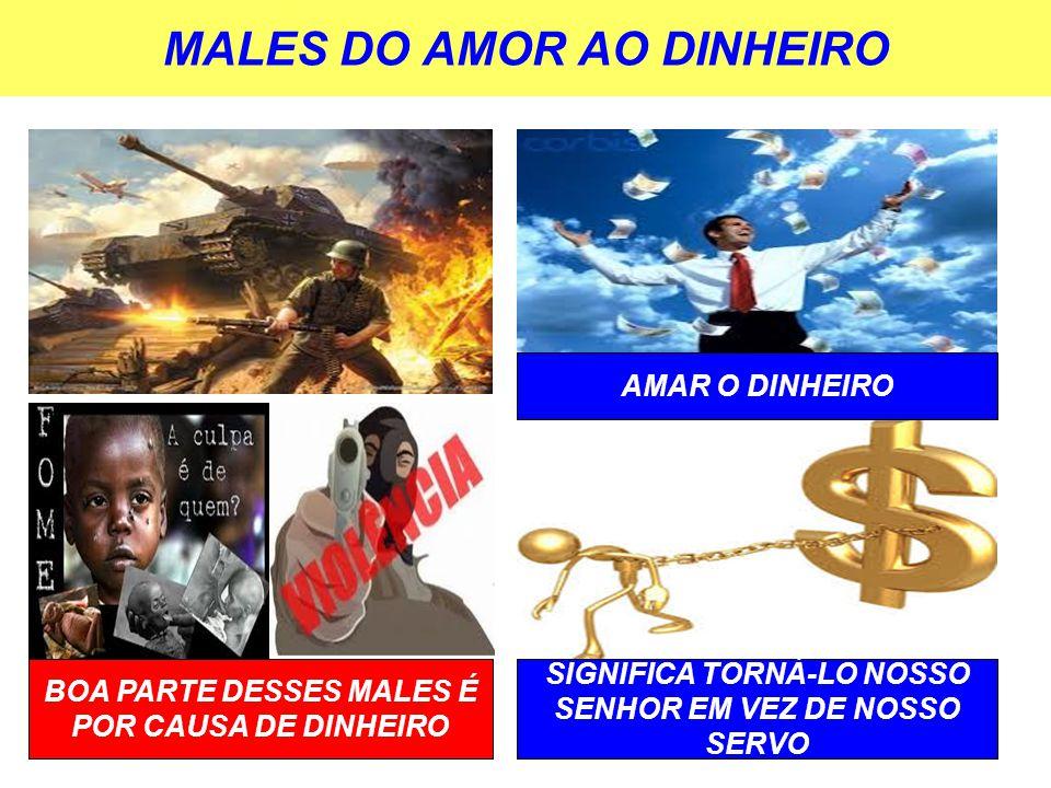 MALES DO AMOR AO DINHEIRO