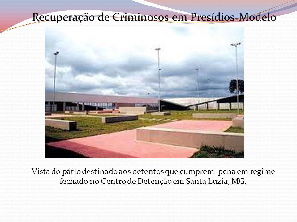 Recuperação de Criminosos em Presídios-Modelo