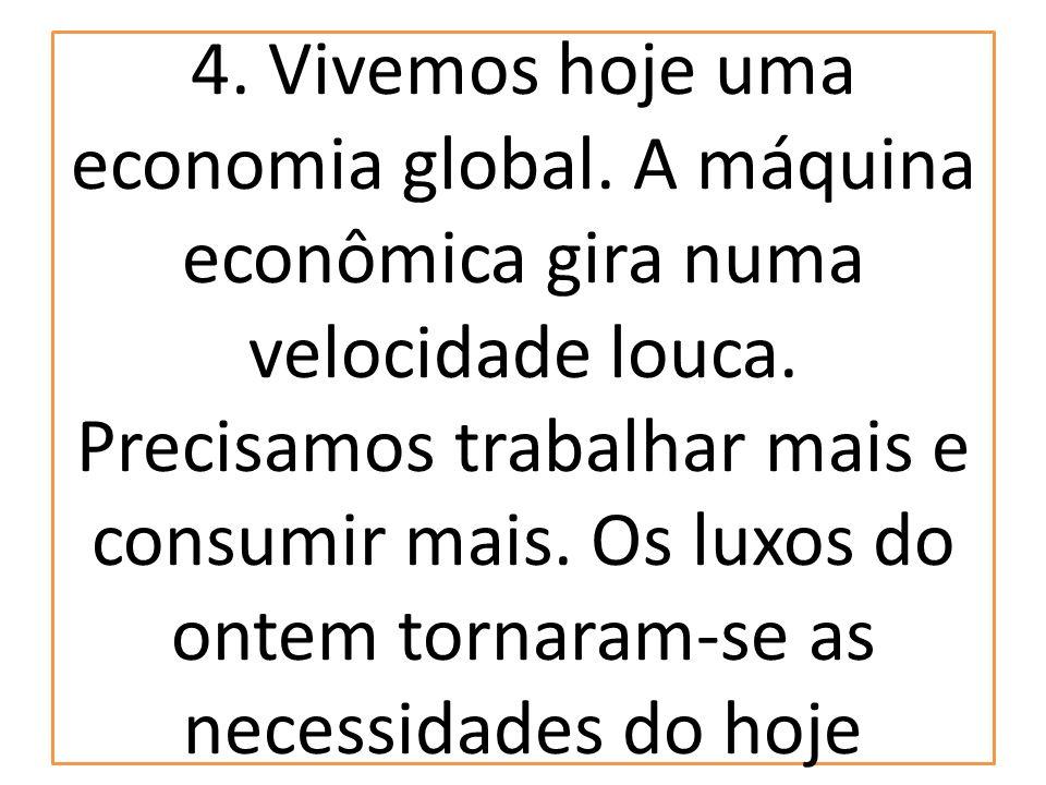 4. Vivemos hoje uma economia global