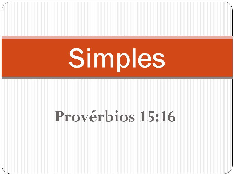 Simples Provérbios 15:16