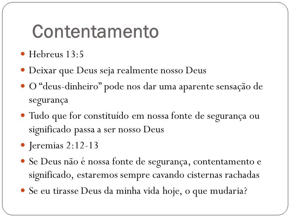 Contentamento Hebreus 13:5 Deixar que Deus seja realmente nosso Deus