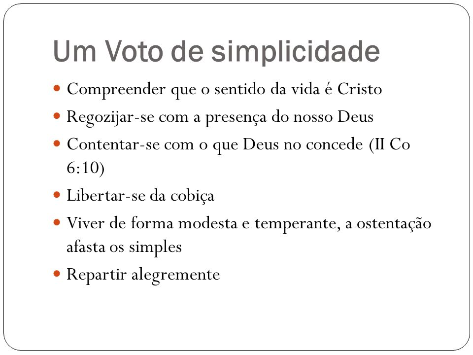 Um Voto de simplicidade