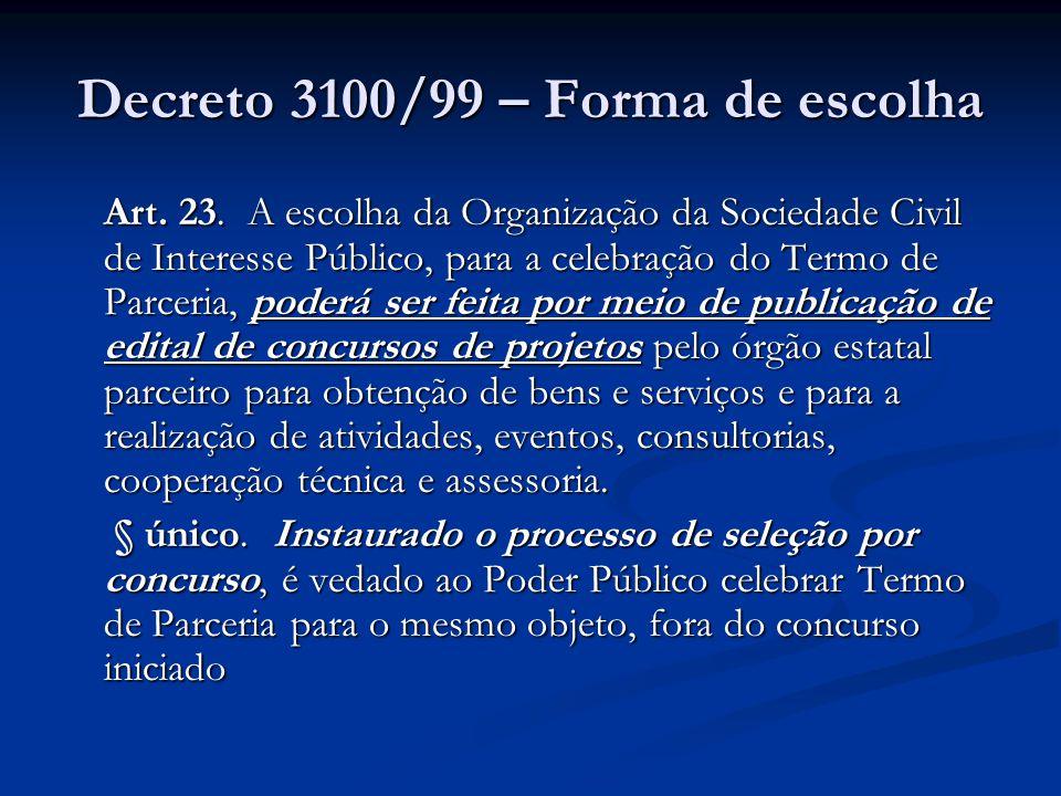 Decreto 3100/99 – Forma de escolha
