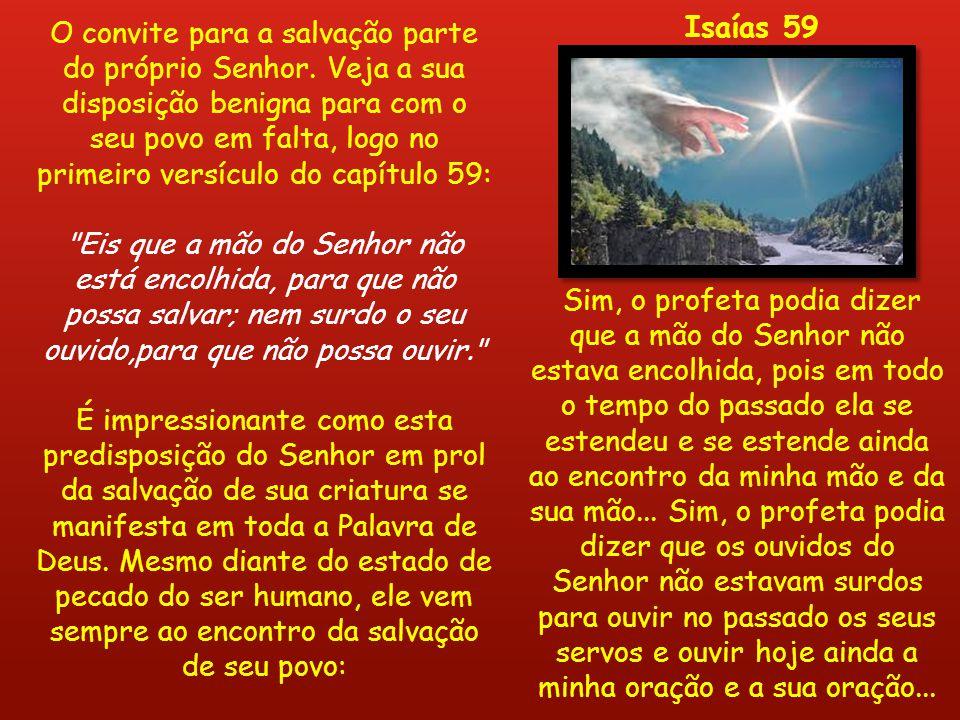 O convite para a salvação parte do próprio Senhor