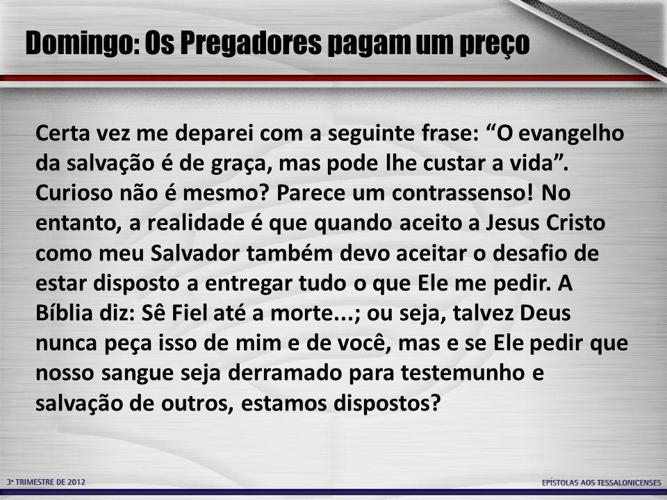 Domingo: Os Pregadores pagam um preço