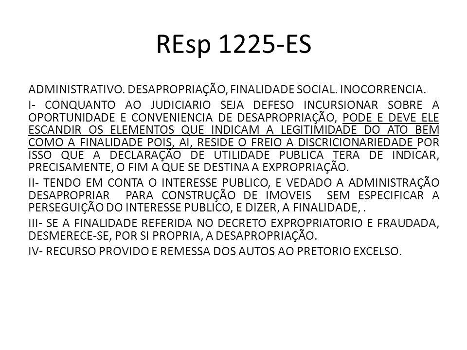 REsp 1225-ES ADMINISTRATIVO. DESAPROPRIAÇÃO, FINALIDADE SOCIAL. INOCORRENCIA.