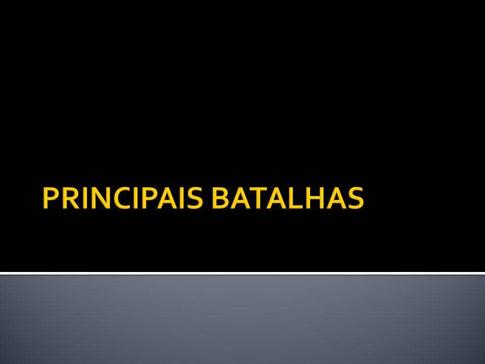 PRINCIPAIS BATALHAS